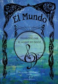 El Mundo, wereldmuziek in woord en beeld